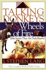 Talking Donkeys and Wheels of Fire: Bible Stories That are Truly Bizarre - eBook