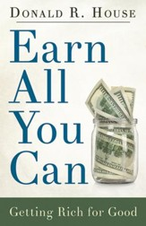 Earn All You Can: Getting Rich for Good - eBook