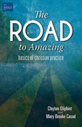 The Road to Amazing: Basics of Christian Practice - eBook