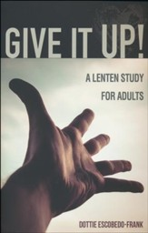 Give It Up! A Lenten Study for Adults