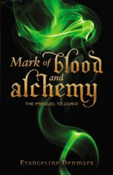 Mark of Blood and Alchemy: The Prequel to Curio - eBook