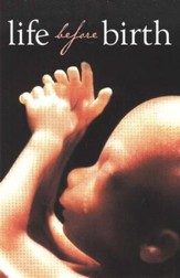 Life Before Birth, Pack of 25 Tracts