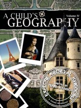 A Child's Geography Volume IV: Explore Medieval Kingdoms