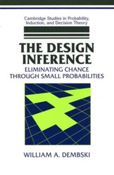 The Design Inference: Eliminating Chance Through Small Probabilities Trade Paper