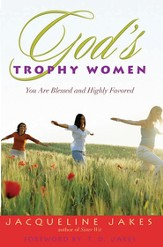 God's Trophy Women: You Are Blessed and Highly Favored - eBook