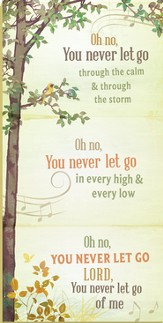 You Never Let Go, Hanging Plaque