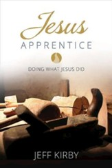 Jesus Apprentice: Doing What Jesus Did