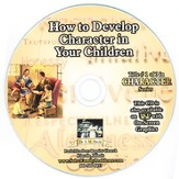How to Develop Character In Your Children Audio CD