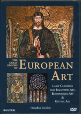 The Great Epochs of European Art: Early Christian and Byzantine Art, Romanesque Art & Gothic Art DVD