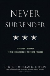 Never Surrender: A Soldier's Journey to the Crossroads of Faith and Freedom - eBook
