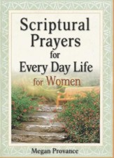 Scriptural Prayers for Every Day Life for Women