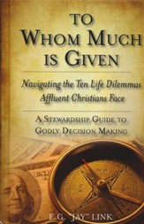 To Whom Much is Given: Navigating the Ten Life Dilemmas