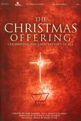 The Christmas Offering: Celebrating the Greatest  Gift of All