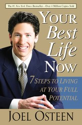 Your Best Life Now: 7 Steps to Living at Your Full Potential - eBook