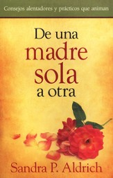 De Una Madre Sola A Otra  (From A Single Mother To Another)