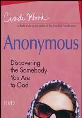 Anonymous: Discovering the Somebody You Are to God - Women's Bible Study DVD