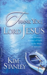 Thank You, Lord Jesus: One Woman's Journey of Faith in The Midst of Adversity