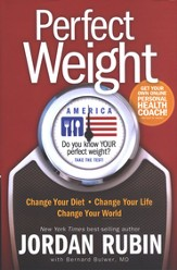 Perfect Weight America: Change Your Diet, Change Your Life, Change Your World - Slightly Imperfect