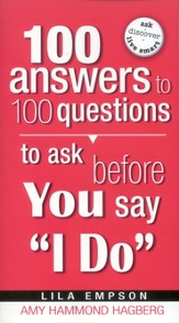 100 Answers to 100 Questions to Ask Before You Say I Do