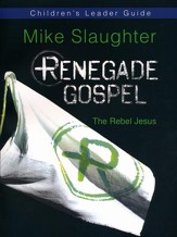 Renegade Gospel: The Rebel Jesus - Children's Leader Guide
