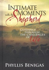 Intimate Moments with The Shepherd: Guidance Through THe Challenges of Life