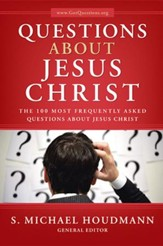 Questions about Jesus Christ: The Most Frequently Asked Questions about Jesus Christ
