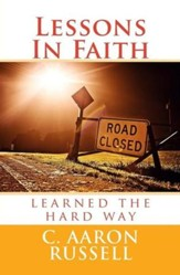 Lessons in Faith: Learned the Hard Way