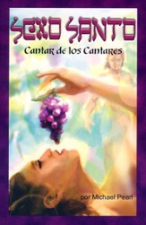 Sexo Santo: Cantar de los Cantares  (Holy Sex: Song Of Solomon)