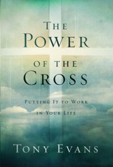 The Power of the Cross: Putting it to Work in Your Life - eBook