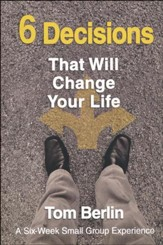 6 Decisions That Will Change Your Life Participant Book: A Six-Week Small Group Experience