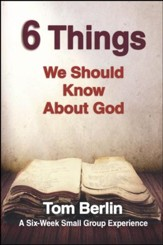 6 Things We Should Know About God Participant Book: A Six-Week Small Group Experience