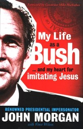 My Life as a Bush ...and My Heart for Imitating Jesus