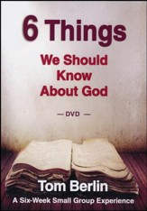 6 Things We Should Know About God DVD: A Six-Week Small Group Experience