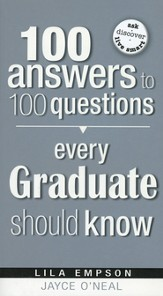 100 Answers to 100 Questions Every Graduate Should Know