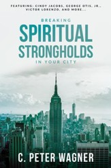 Breaking Spiritual Strongholds in Your City - eBook