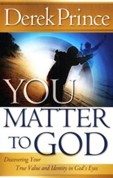 You Matter to God: Discovering Your True Value and Identity in God's Eyes - Slightly Imperfect