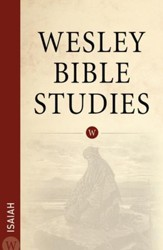 Wesley Bible Studies: Isaiah - eBook