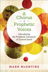 A Chorus of Prophetic Voices: Introducing the Prophetic Literature of Ancient Israel - eBook