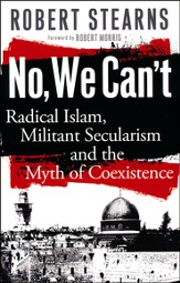 No We Can't: Radical Islam, Militant Secularism and the Myth of Coexistence