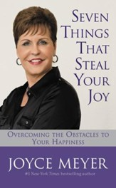 Seven Things That Steal Your Joy: Overcoming the Obstacles to Your Happiness - eBook
