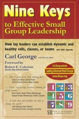 Nine Keys to Effective Small Group Leadership: How Lay Leaders Can Establish Dynamic & Healthy Cells, Classes