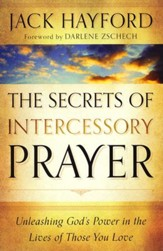 The Secrets of Intercessory Prayer: Unleashing God's Power in the Lives of Those You Love - Slightly Imperfect