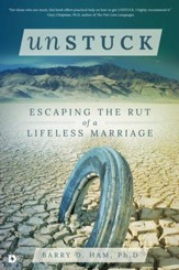 Unstuck: Escaping the Rut of a Lifeless Marriage - eBook