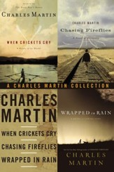 A Charles Martin Collection: When Crickets Cry, Chasing Fireflies, and Wrapped in Rain / Digital original - eBook