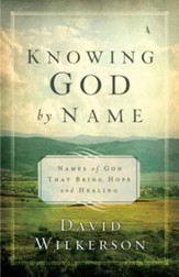Knowing God by Name, repackaged: Names of God That Bring Hope and Healing