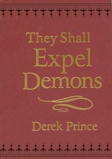 They Shall Expel Demons: What You Need to Know About Demons-Your Invisible Enemies - Slightly Imperfect