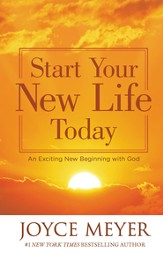 Start Your New Life Today: An Exciting New Beginning with God - eBook