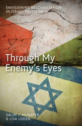 Through My Enemy's Eyes: Envisioning Reconciliation in Israel-Palestine - eBook