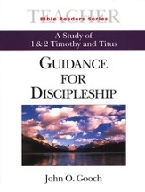 Guidance for Discipleship: A Study of 1&2 Timothy and Titus: Bible Readers Series, Teacher