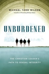 Unburdened: The Christian Leader's Path to Sexual Integrity - eBook